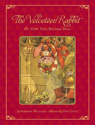 The Classic Tale of the Velveteen Rabbit by Don Daily