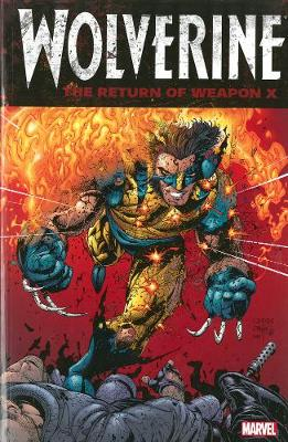 Wolverine Wolverine: The Return Of Weapon X Return of Weapon X by Frank Tieri