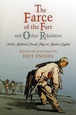 'The Farce of the Fart' and Other Ribaldries by Jody Enders
