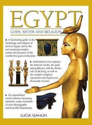 Egypt: Gods, Myths & Religion by Lucia Gahlin