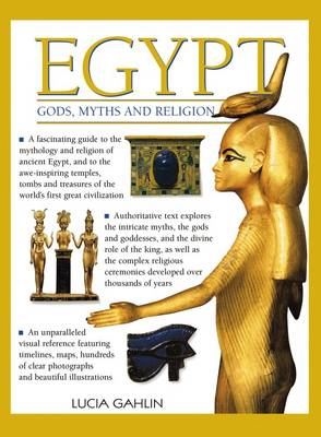 Egypt: Gods, Myths & Religion by Gahlin Lucia