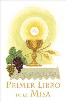 Primer Libro de La Misa by Catholic Book Publishing Co