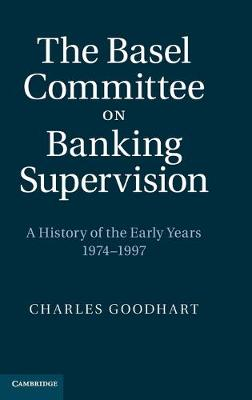 Basel Committee on Banking Supervision by Charles Goodhart