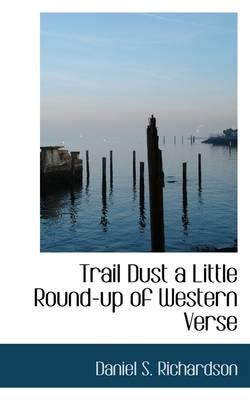 Trail Dust a Little Round-Up of Western Verse book