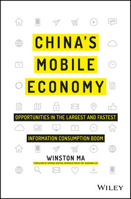 China's Mobile Economy - Opportunities in the     Largest and Fastest Information Consumption Boom book