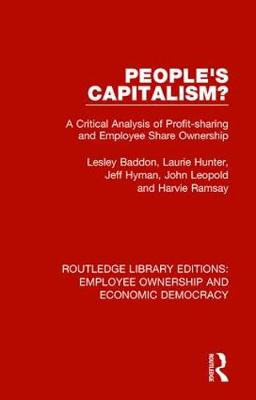 People's Capitalism?: A Critical Analysis of Profit-Sharing and Employee Share Ownership by Lesley Baddon