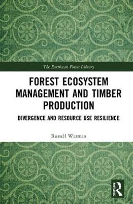 Forest Ecosystem Management and Timber Production: Divergence and Resource Use Resilience book