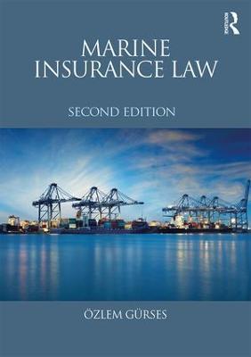 Marine Insurance Law by Dr. Ozlem Gurses