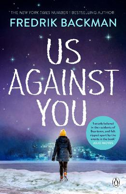 Us Against You: From The New York Times Bestselling Author of A Man Called Ove and Beartown by Fredrik Backman