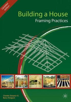 Building a House: Framing Practices by Charles Simpson