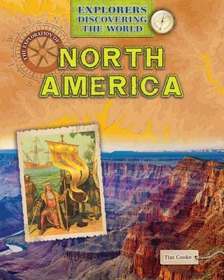 The Exploration of North America by Tim Cooke