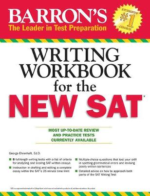 Barron's Writing Workbook for the New SAT, 4th Edition by George Ehrenhaft