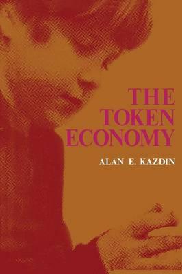 The Token Economy by Alan E. Kazdin