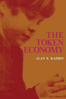 The Token Economy by Alan E. Kazdin