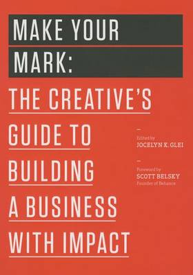Make Your Mark by Scott Belsky