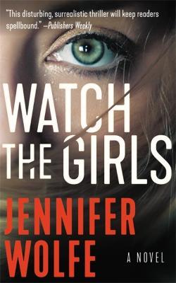 Watch the Girls by Jennifer Wolfe