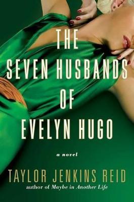 Seven Husbands of Evelyn Hugo by Taylor Jenkins Reid