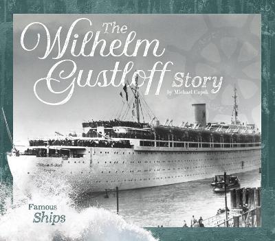 Wilhelm Gustloff Story by Michael Capek