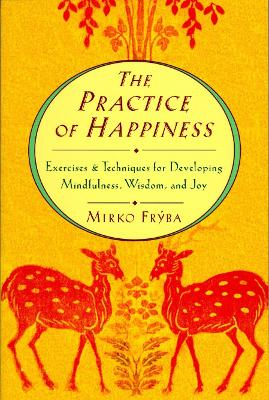 Practice Of Happiness book