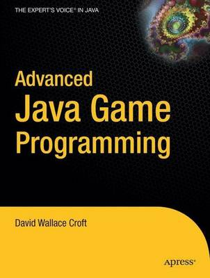 Advanced Java Game Programming by David Wallace Croft