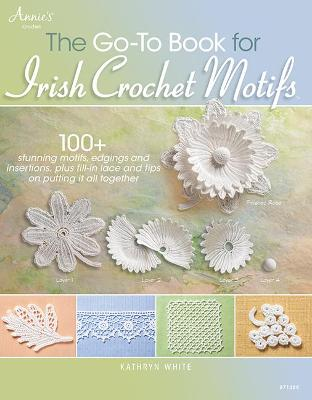 Go-To Book for Irish Crochet Motifs by Kathryn White