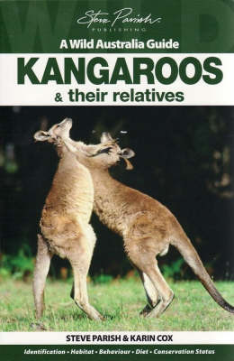 Kangaroos and Their Relatives by Steve Parish