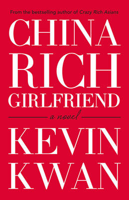 China Rich Girlfriend by Kevin Kwan