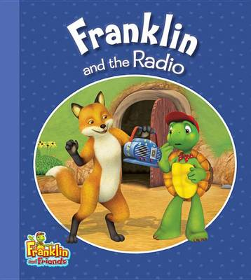 Franklin and the Radio by Caitlin Drake
