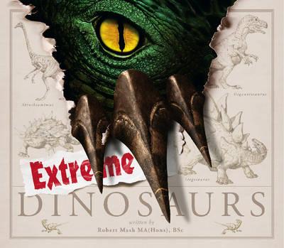 Extreme Dinosaurs by Robert Mash