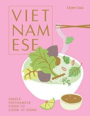 Vietnamese: Simple Vietnamese Food to Cook at Home book
