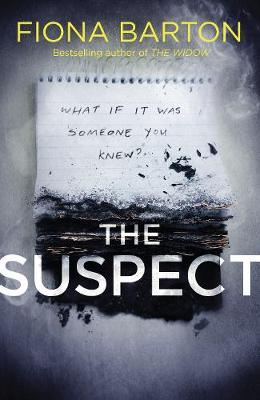 The Suspect: The most addictive and clever new crime thriller of 2019 by Fiona Barton