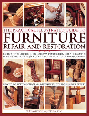 Practical Illustrated Guide to Furniture Repair by William J. Cook