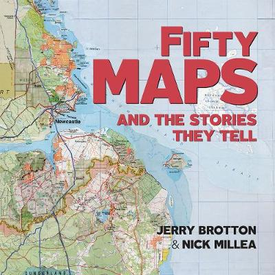 Fifty Maps and the Stories they Tell by Jerry Brotton