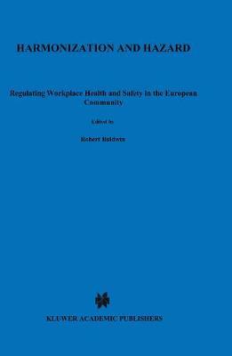 Harmonization and Hazard by Robert Baldwin