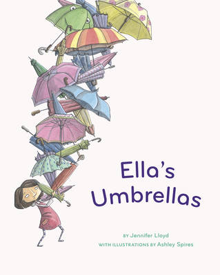 Ella's Umbrellas by Ashley Spires