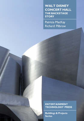 Walt Disney Concert Hall: The Backstage Story by Richard Pilbrow