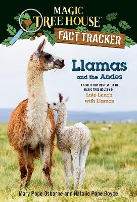 Llamas and the Andes: A Nonfiction Companion to Magic Tree House #34: Late Lunch with Llamas by Mary Pope Osborne