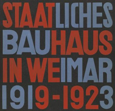 State Bauhaus in Weimar 1919-1923 (Facsimile Edition) by Lars Muller