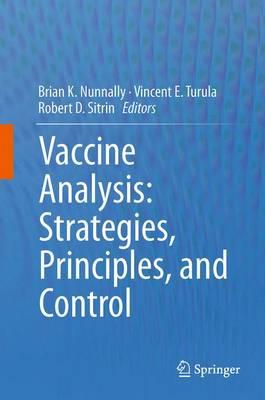 Vaccine Analysis: Strategies, Principles, and Control by Brian K. Nunnally