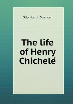 The Life of Henry Chichele� book