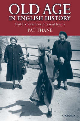 Old Age in English History by Pat Thane