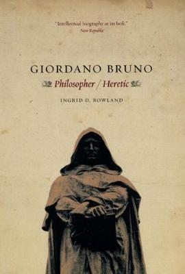 Giordano Bruno by Ingrid Rowland