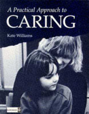 Practical Approach to Caring by Kate Williams