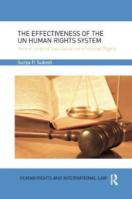 The Effectiveness of the UN Human Rights System: Reform and the Judicialisation of Human Rights book