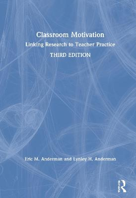 Classroom Motivation: Linking Research to Teacher Practice book