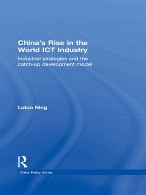 China's Rise in the World ICT Industry by Lutao Ning