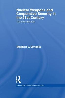 Nuclear Weapons and Cooperative Security in the 21st Century book