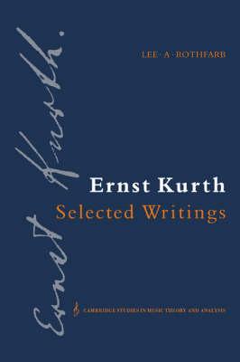 Ernst Kurth: Selected Writings book