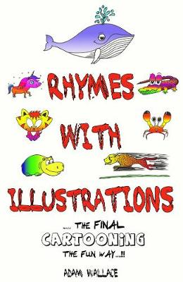 Rhymes With Illustrations! by Adam Wallace