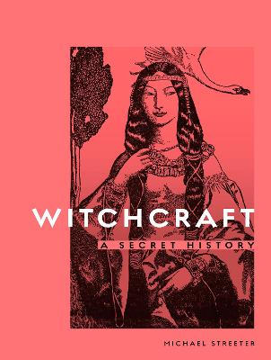 Witchcraft: A Secret History book